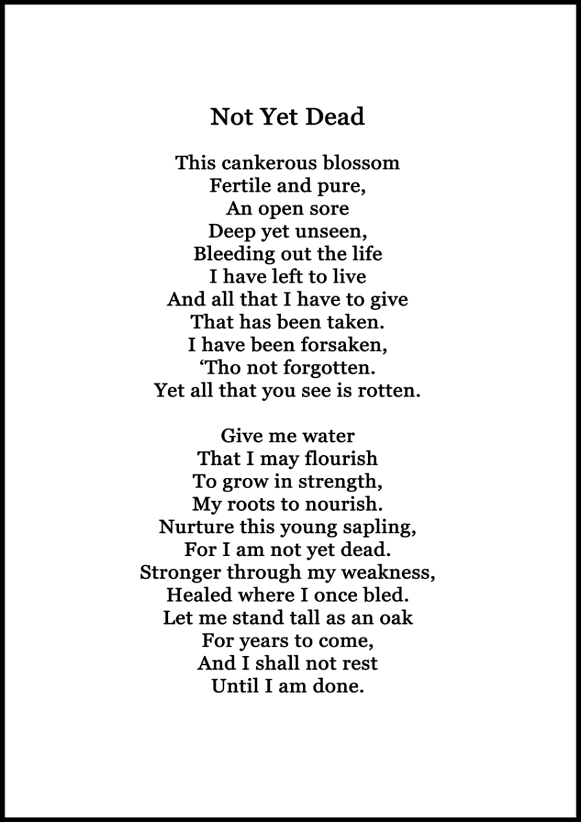 Not Yet Dead Poem Taking One Day At A Time
